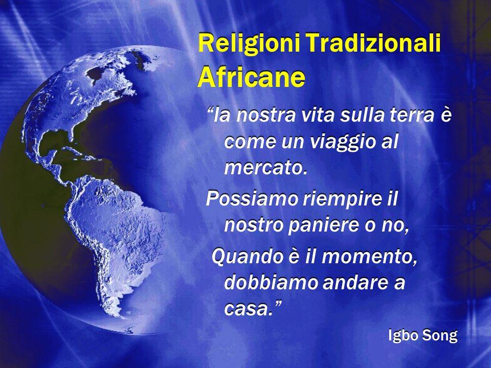 """Religioni Tradizionali Africane """"la nostra vita sulla terra è come un viaggio al mercato. Possiamo riempire il nostro paniere o no, Quando è il moment"""