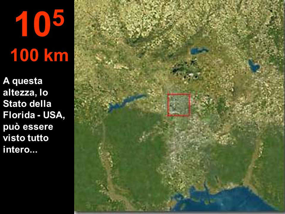 A questa altezza, lo Stato della Florida - USA, può essere visto tutto intero... 10 5 100 km
