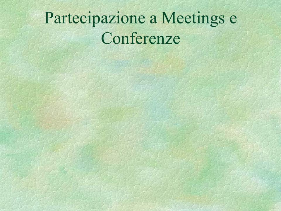 Partecipazione a Meetings e Conferenze