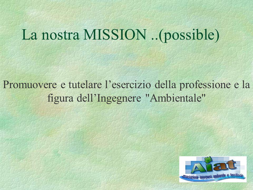 La nostra MISSION..(possible) Promuovere e tutelare l'esercizio della professione e la figura dell'Ingegnere