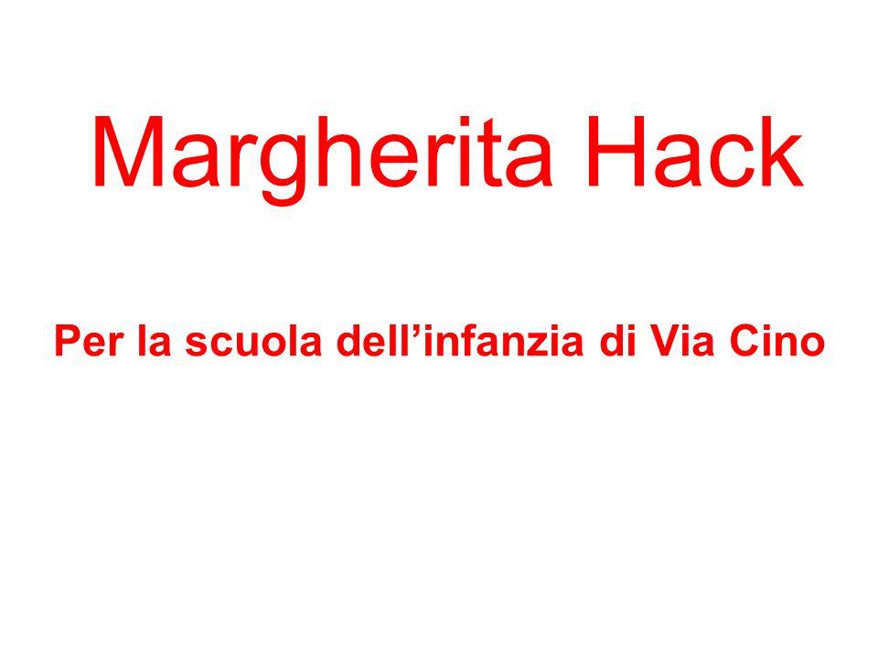 Margherita Hack Per la scuola dell'infanzia di Via Cino