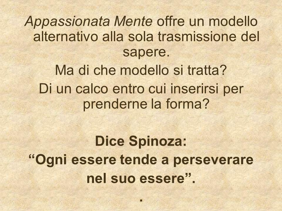 Appassionata Mente offre un modello alternativo alla sola trasmissione del sapere.