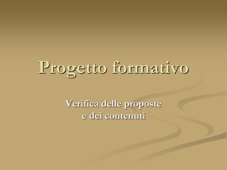 Progetto formativo Verifica delle proposte e dei contenuti
