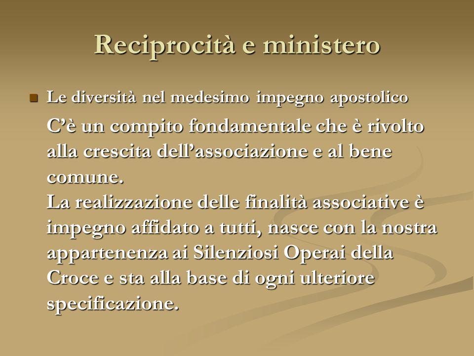 Le diversità nel medesimo impegno apostolico Le diversità nel medesimo impegno apostolico C'è un compito fondamentale che è rivolto alla crescita dell'associazione e al bene comune.