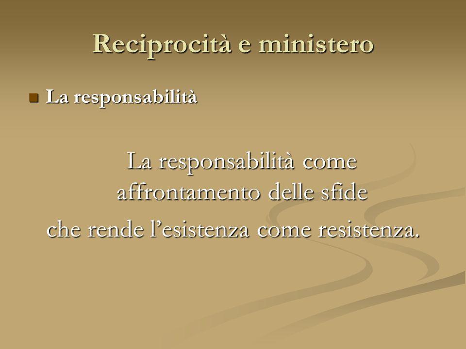 La responsabilità La responsabilità La responsabilità come affrontamento delle sfide che rende l'esistenza come resistenza.