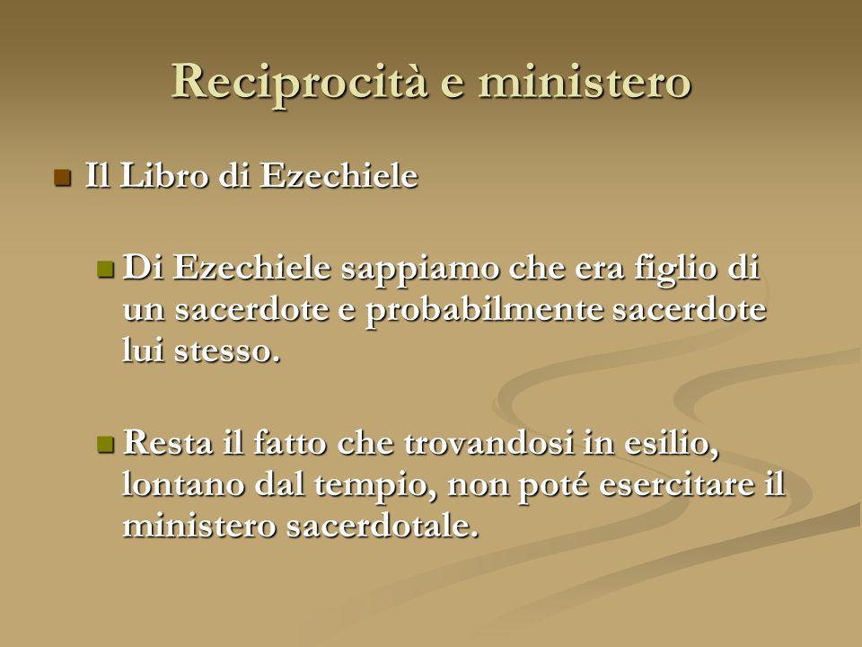 Il Libro di Ezechiele Il Libro di Ezechiele Oltre al fatto di essere scritto da un sacerdote, nel compiere il suo ministero profetico, Ezechiele vive spesso esperienze di grande debolezza, dolore e prostrazione.