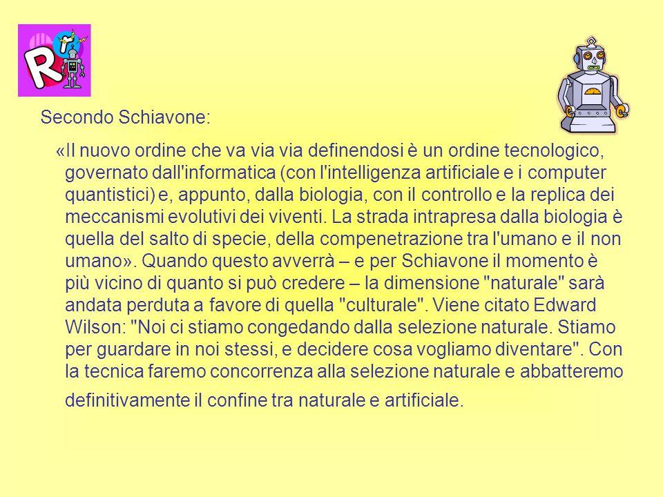 Secondo Schiavone: «Il nuovo ordine che va via via definendosi è un ordine tecnologico, governato dall informatica (con l intelligenza artificiale e i computer quantistici) e, appunto, dalla biologia, con il controllo e la replica dei meccanismi evolutivi dei viventi.
