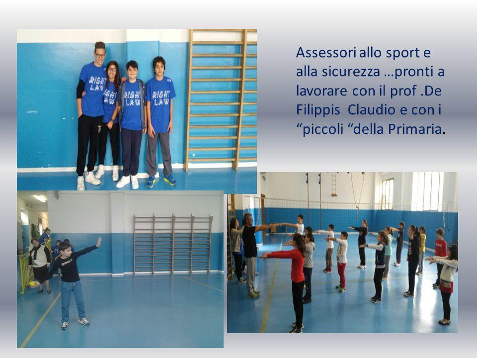 Assessori allo sport e alla sicurezza …pronti a lavorare con il prof.De Filippis Claudio e con i piccoli della Primaria.