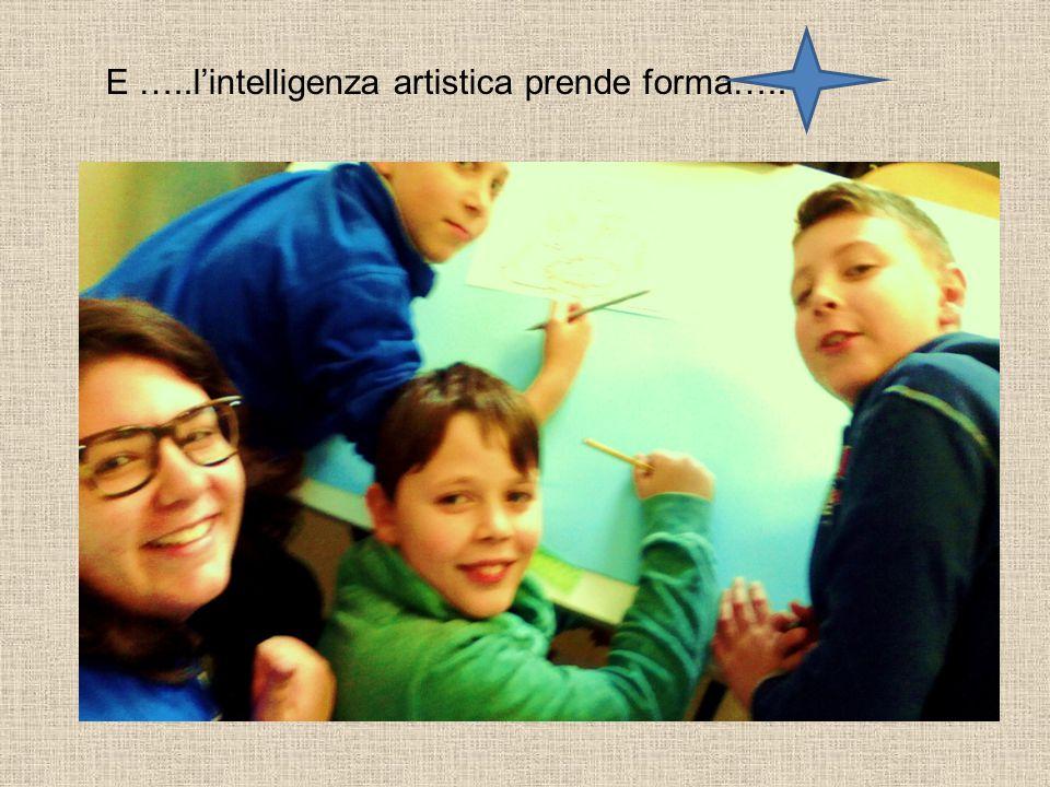 E …..l'intelligenza artistica prende forma…..