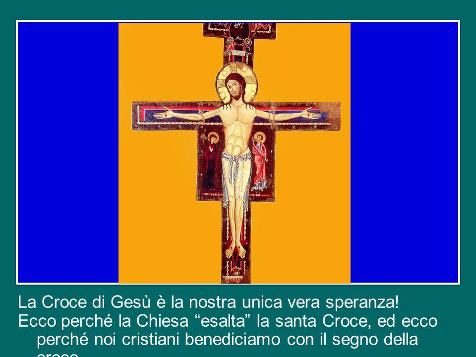 Da quella Croce scaturisce la misericordia del Padre che abbraccia il mondo intero. Per mezzo della Croce di Cristo è vinto il maligno, è sconfitta la