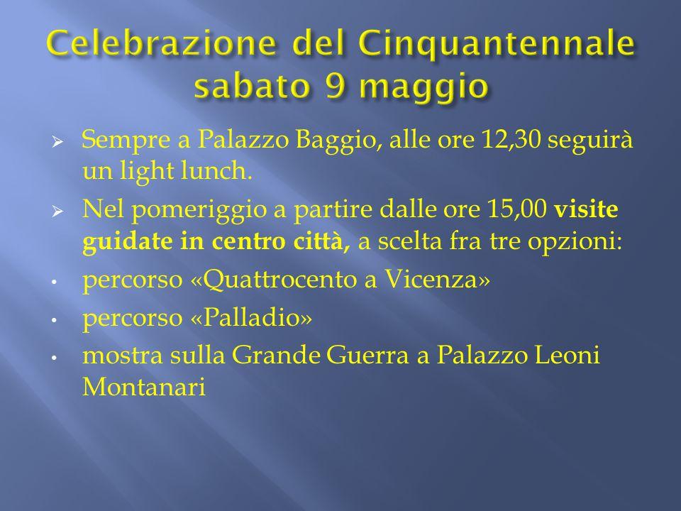  Sempre a Palazzo Baggio, alle ore 12,30 seguirà un light lunch.  Nel pomeriggio a partire dalle ore 15,00 visite guidate in centro città, a scelta