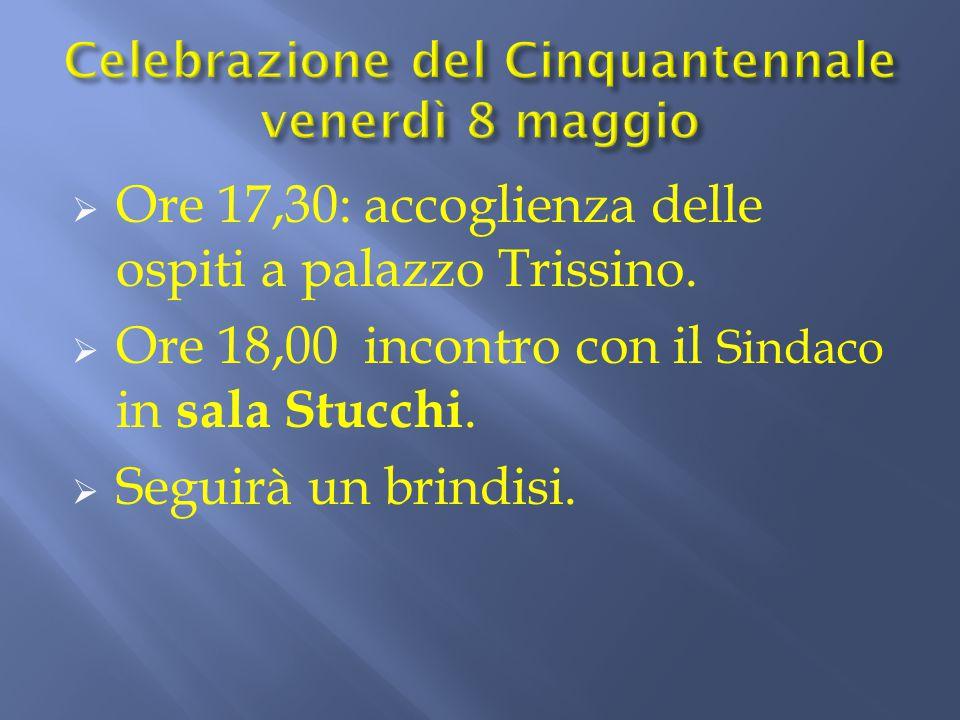  Ore 17,30: accoglienza delle ospiti a palazzo Trissino.  Ore 18,00 incontro con il Sindaco in sala Stucchi.  Seguirà un brindisi.