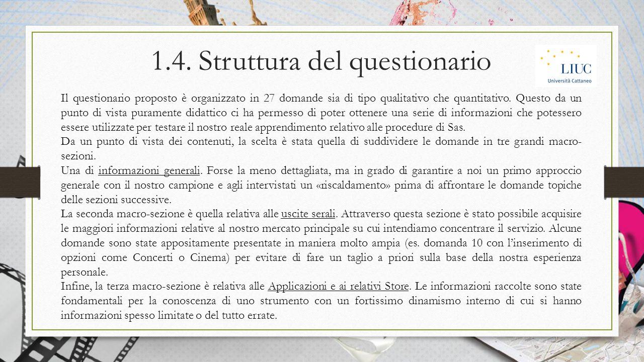 1.4. Struttura del questionario Il questionario proposto è organizzato in 27 domande sia di tipo qualitativo che quantitativo. Questo da un punto di v