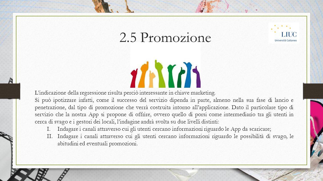 2.5 Promozione L'indicazione della regressione risulta perciò interessante in chiave marketing.