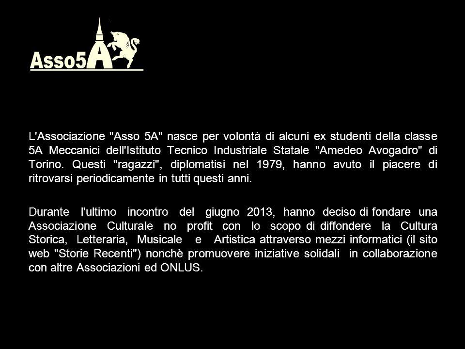 L Associazione Asso 5A nasce per volontà di alcuni ex studenti della classe 5A Meccanici dell Istituto Tecnico Industriale Statale Amedeo Avogadro di Torino.