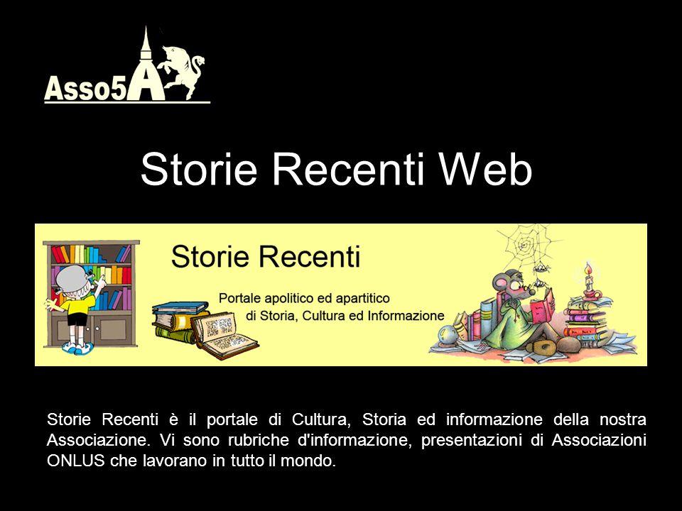 Storie Recenti Web Storie Recenti è il portale di Cultura, Storia ed informazione della nostra Associazione.