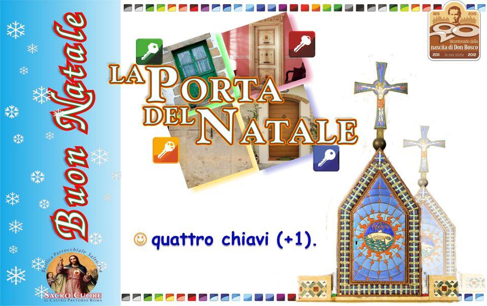 Una chiave per la porta principale, il portale: Una chiave per la porta principale, il portale: su quella soglia Gesù, con Maria e Giuseppe furono respinti.