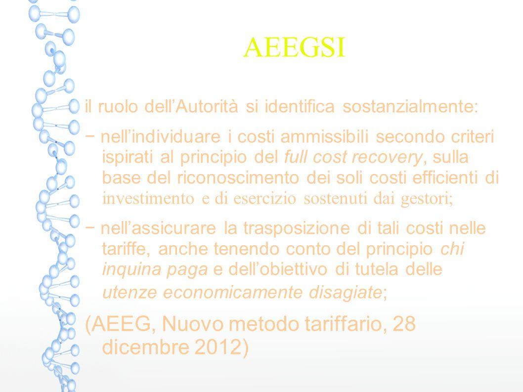 AEEGSI il ruolo dell'Autorità si identifica sostanzialmente: − nell'individuare i costi ammissibili secondo criteri ispirati al principio del full cos