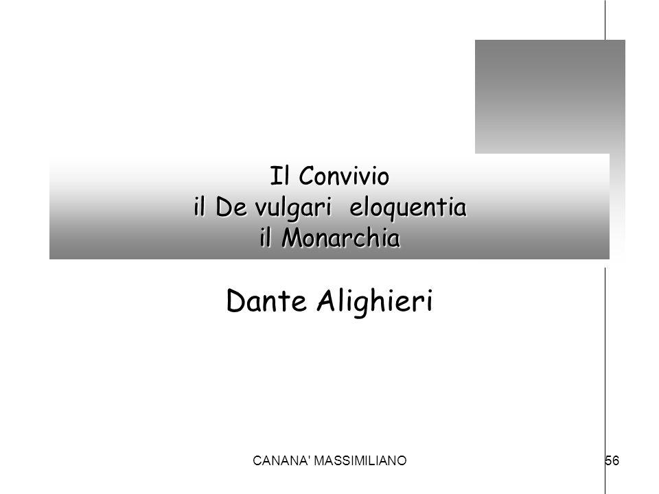 Il Convivio il De vulgari eloquentia il Monarchia Dante Alighieri 56CANANA' MASSIMILIANO