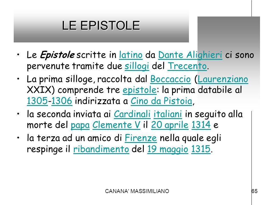 LE EPISTOLE Le Epistole scritte in latino da Dante Alighieri ci sono pervenute tramite due sillogi del Trecento.latinoDante AlighierisillogiTrecento L