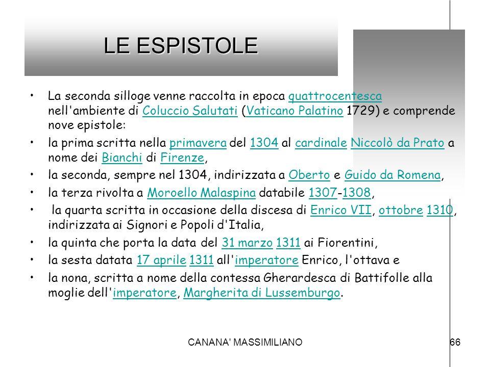 LE ESPISTOLE La seconda silloge venne raccolta in epoca quattrocentesca nell'ambiente di Coluccio Salutati (Vaticano Palatino 1729) e comprende nove e