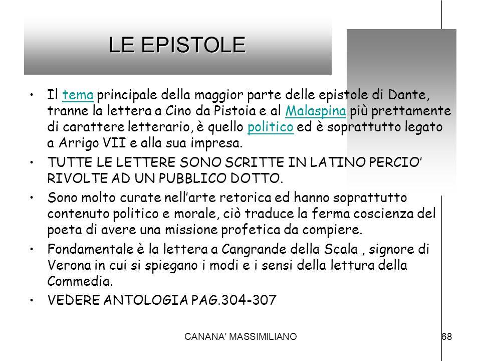 LE EPISTOLE Il tema principale della maggior parte delle epistole di Dante, tranne la lettera a Cino da Pistoia e al Malaspina più prettamente di cara