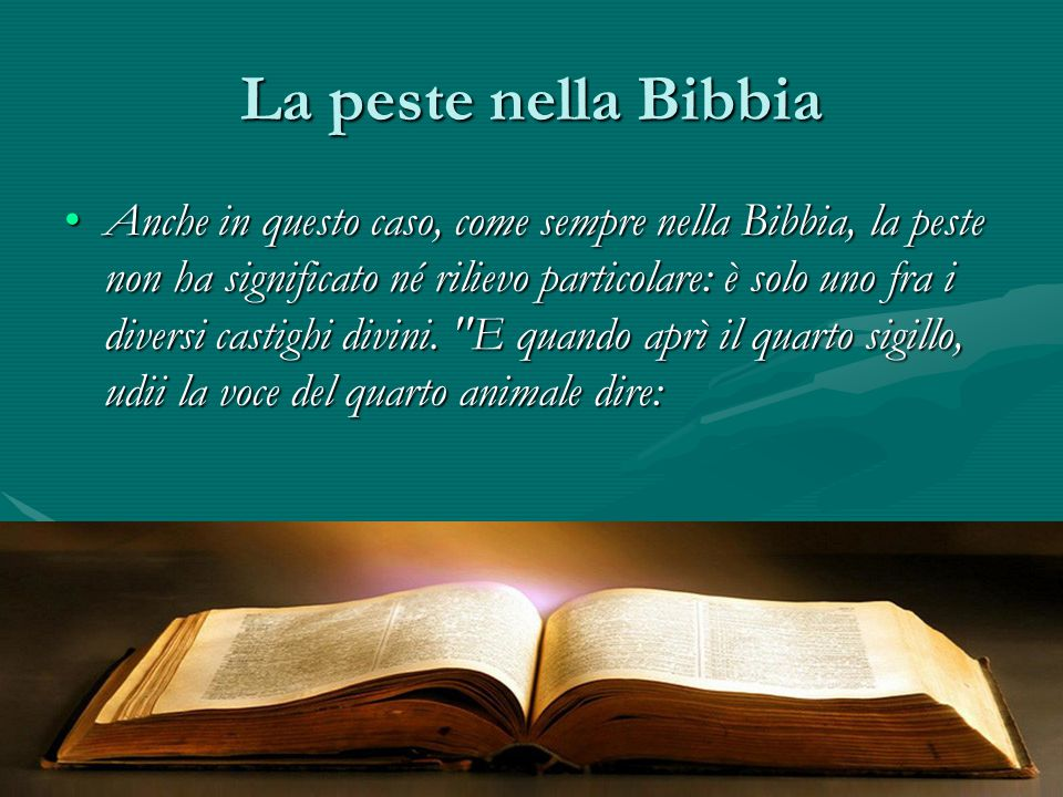 La peste nella Bibbia Anche in questo caso, come sempre nella Bibbia, la peste non ha significato né rilievo particolare: è solo uno fra i diversi cas