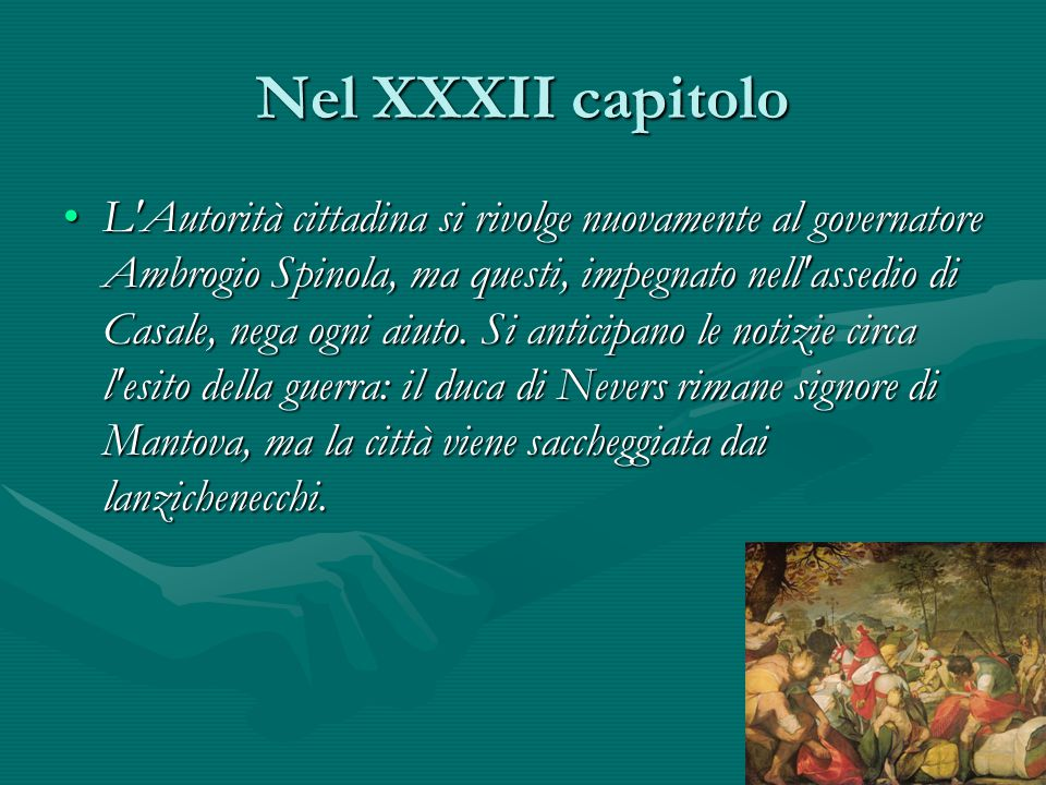Nel XXXII capitolo L'Autorità cittadina si rivolge nuovamente al governatore Ambrogio Spinola, ma questi, impegnato nell'assedio di Casale, nega ogni