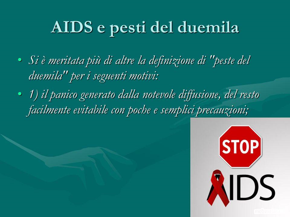 AIDS e pesti del duemila Si è meritata più di altre la definizione di