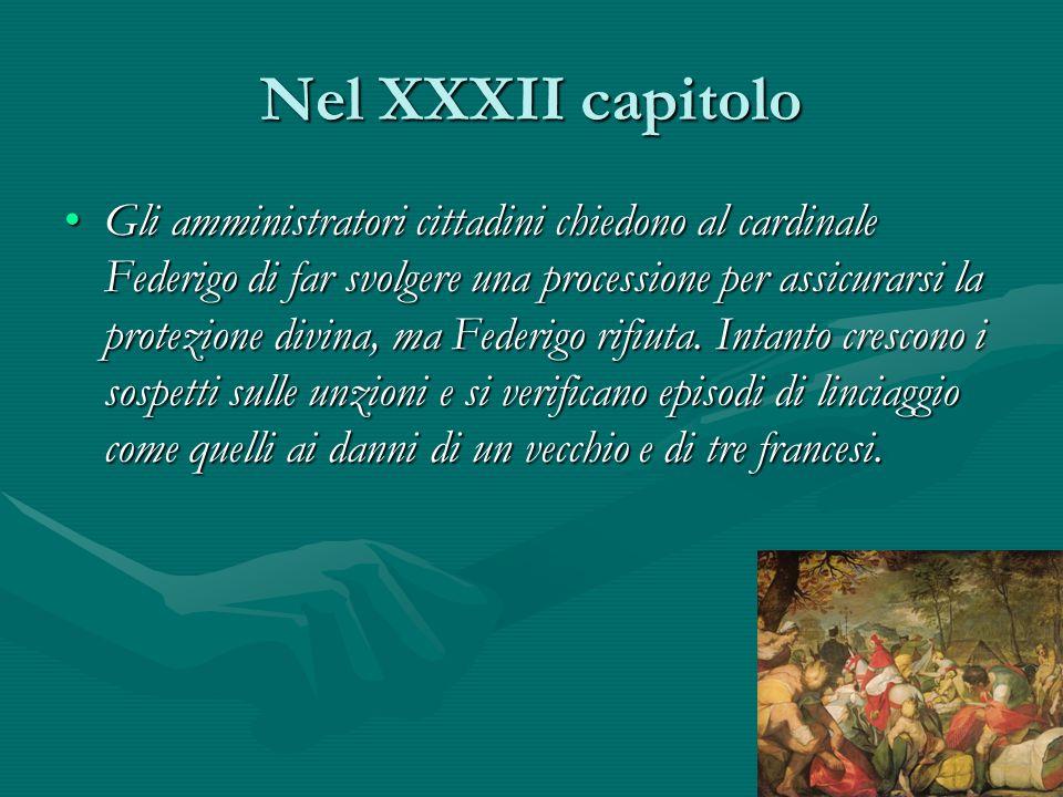 Nel XXXII capitolo Gli amministratori cittadini chiedono al cardinale Federigo di far svolgere una processione per assicurarsi la protezione divina, m