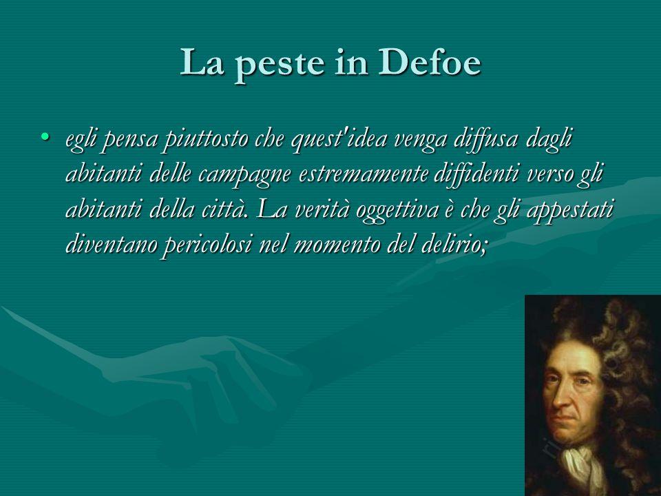 La peste in Defoe egli pensa piuttosto che quest'idea venga diffusa dagli abitanti delle campagne estremamente diffidenti verso gli abitanti della cit