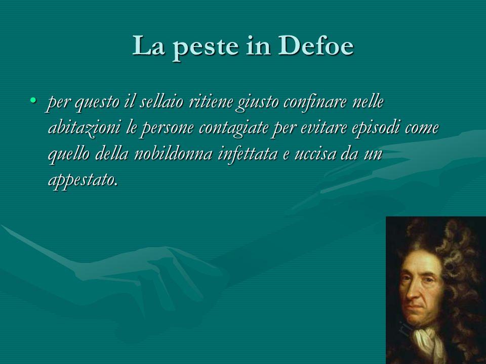 La peste in Defoe per questo il sellaio ritiene giusto confinare nelle abitazioni le persone contagiate per evitare episodi come quello della nobildon