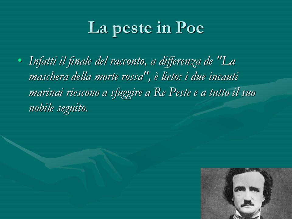 La peste in Poe Infatti il finale del racconto, a differenza de