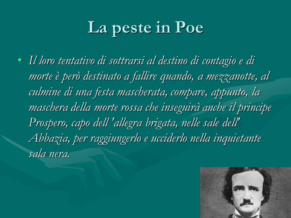 La peste in Poe Il loro tentativo di sottrarsi al destino di contagio e di morte è però destinato a fallire quando, a mezzanotte, al culmine di una fe