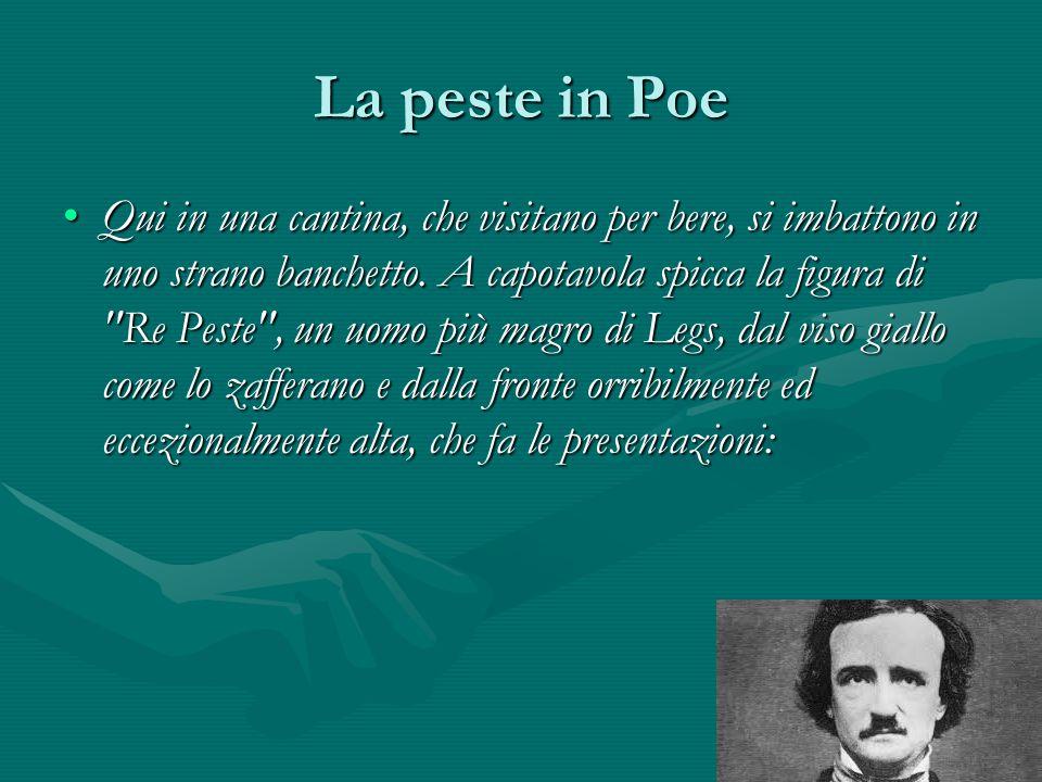 La peste in Poe Qui in una cantina, che visitano per bere, si imbattono in uno strano banchetto. A capotavola spicca la figura di