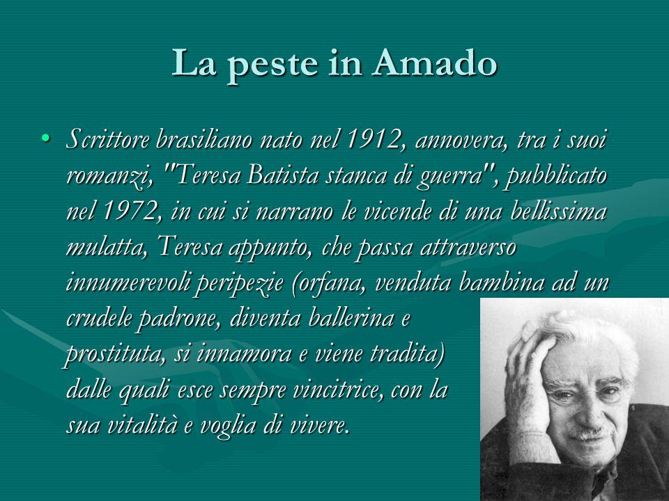 La peste in Amado Scrittore brasiliano nato nel 1912, annovera, tra i suoi romanzi,
