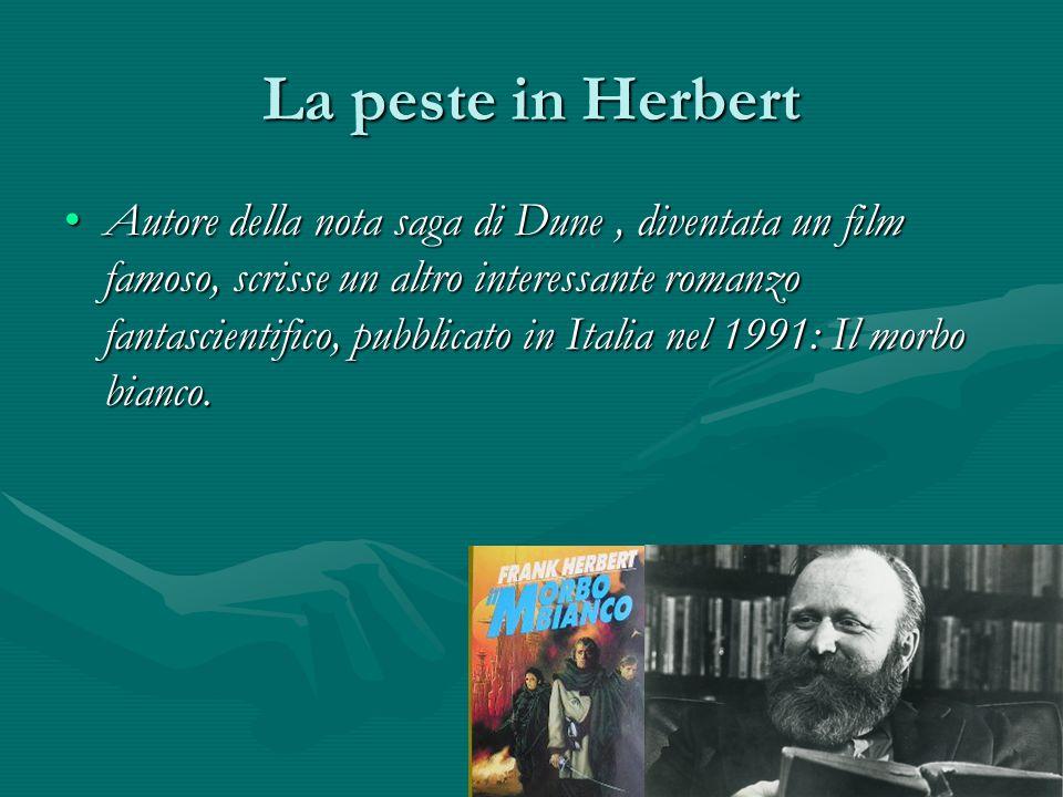 La peste in Herbert Autore della nota saga di Dune, diventata un film famoso, scrisse un altro interessante romanzo fantascientifico, pubblicato in It