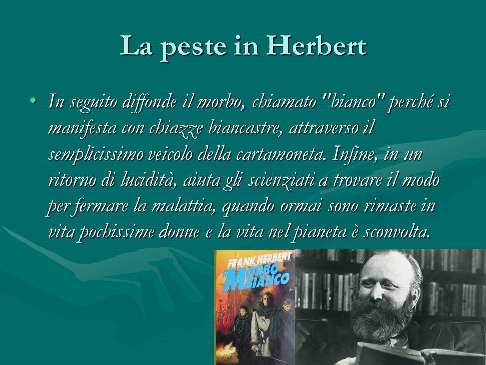 La peste in Herbert In seguito diffonde il morbo, chiamato