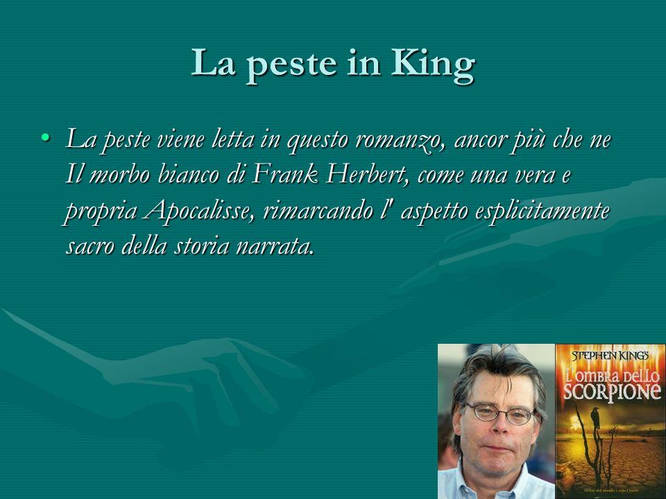 La peste in King La peste viene letta in questo romanzo, ancor più che ne Il morbo bianco di Frank Herbert, come una vera e propria Apocalisse, rimarc