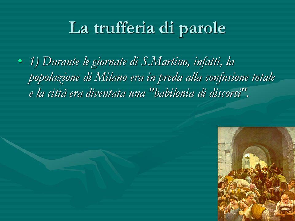 La trufferia di parole 1) Durante le giornate di S.Martino, infatti, la popolazione di Milano era in preda alla confusione totale e la città era diven