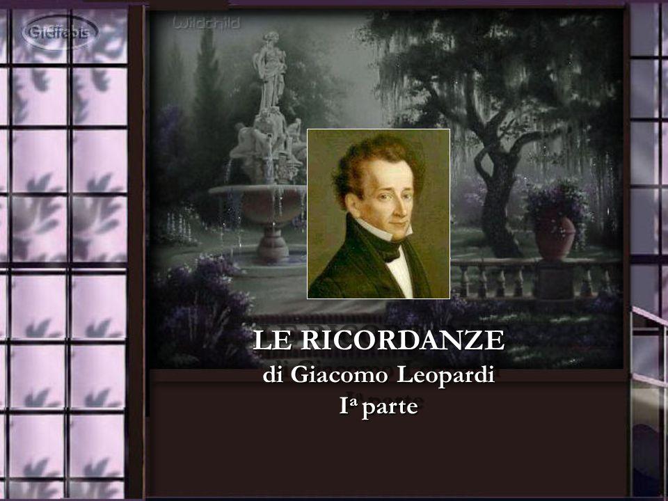 LE RICORDANZE di Giacomo Leopardi I a parte LE RICORDANZE di Giacomo Leopardi I a parte