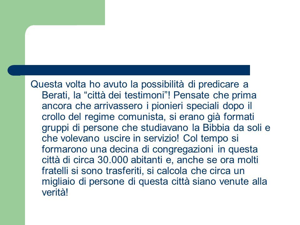 Questa volta ho avuto la possibilità di predicare a Berati, la città dei testimoni .