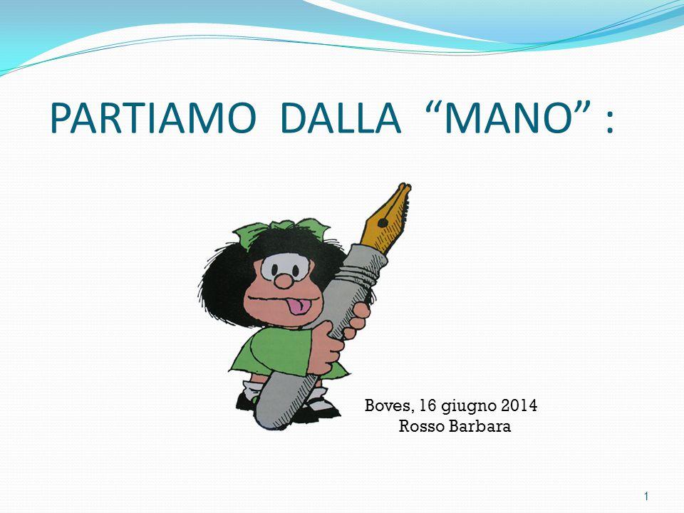 PARTIAMO DALLA MANO : 1 Boves, 16 giugno 2014 Rosso Barbara