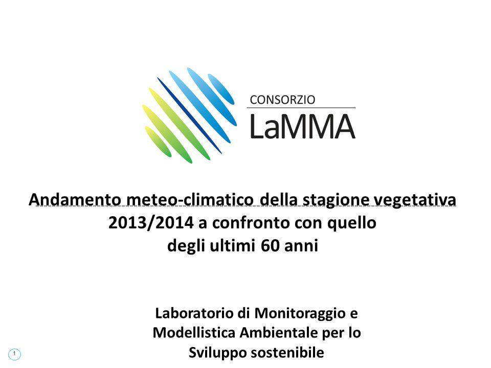 1 Andamento meteo-climatico della stagione vegetativa 2013/2014 a confronto con quello degli ultimi 60 anni Laboratorio di Monitoraggio e Modellistica Ambientale per lo Sviluppo sostenibile