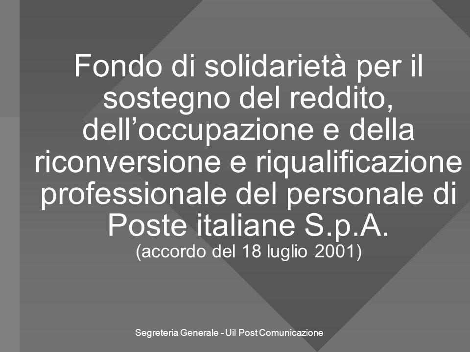 Segreteria Generale - Uil Post Comunicazione 12 PRESTAZIONE STRAORDINARIA E' definitiva La durata massima della prestazione straordinaria, a favore del singolo lavoratore, non potrà superare i 60 mesi.