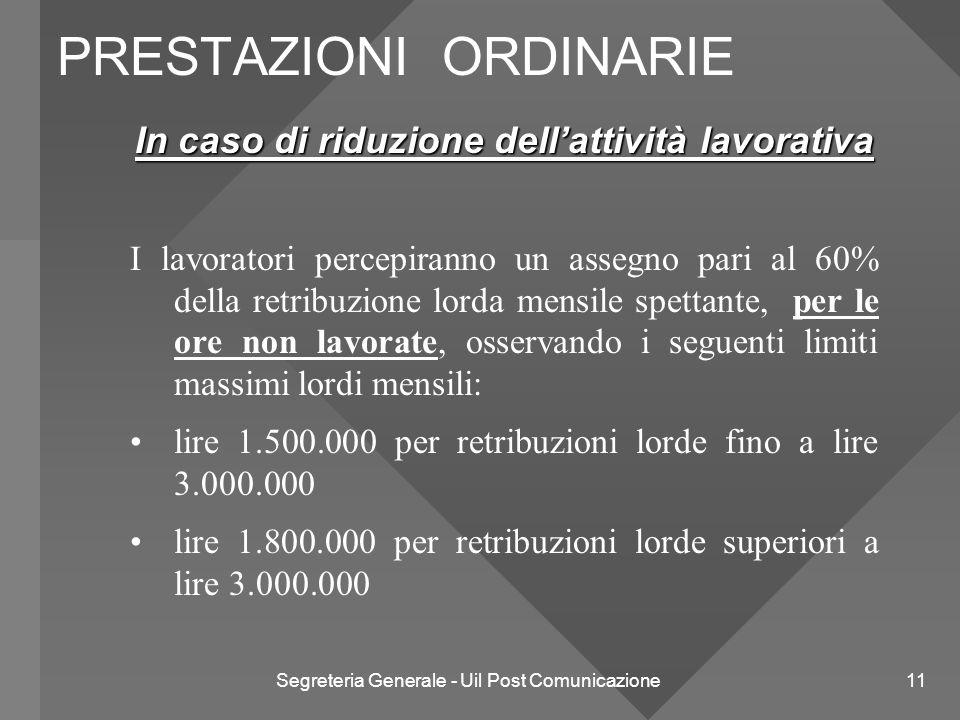 Segreteria Generale - Uil Post Comunicazione 11 In caso di riduzione dell'attività lavorativa I lavoratori percepiranno un assegno pari al 60% della r