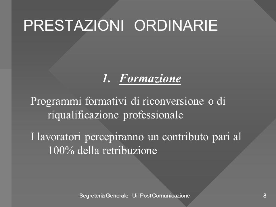 Segreteria Generale - Uil Post Comunicazione 8 PRESTAZIONI ORDINARIE 1.Formazione Programmi formativi di riconversione o di riqualificazione professio