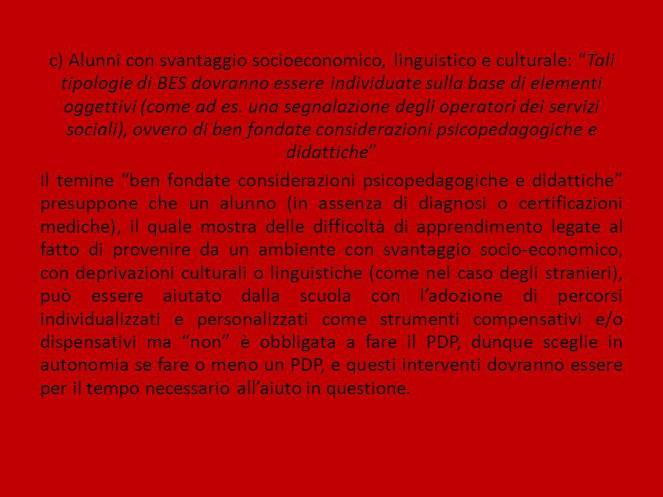 """c) Alunni con svantaggio socioeconomico, linguistico e culturale: """"Tali tipologie di BES dovranno essere individuate sulla base di elementi oggettivi"""