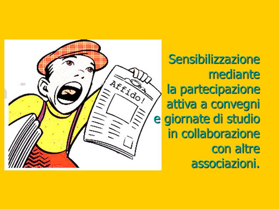 Sensibilizzazione mediante la partecipazione attiva a convegni e giornate di studio in collaborazione con altre associazioni.