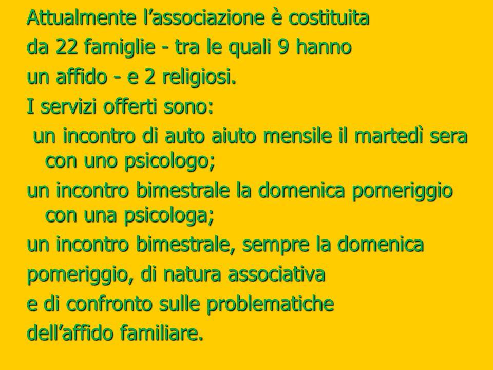 Attualmente l'associazione è costituita da 22 famiglie - tra le quali 9 hanno un affido - e 2 religiosi.
